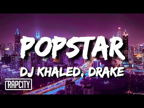DJ Khaled ft. Drake – Popstar (Lyrics)