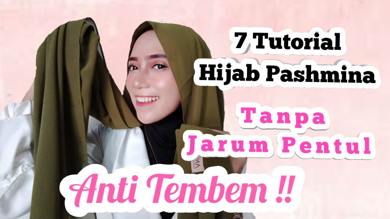 7 Tutorial Hijab Pashmina Anti Tembem Tanpa Jarum Pentul Youtube