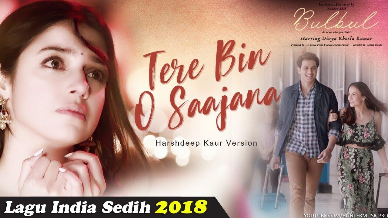 Lagu India Paling Sedih Menyentuh Hati Lagu India Terbaru 2018