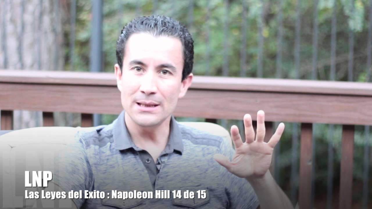 272 Las Leyes del Exito : Napoleon Hill 14 de 15 por Luis R Landeros