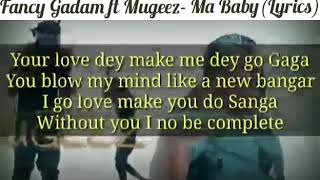 Fancy Gadam ft Mugeez- Ma Baby [lyrics video]