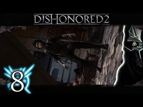 Dishonored 2 (ITA)-8- Hypatia, l'Uccisore della Corona [Caos Basso, Mani Pulite]