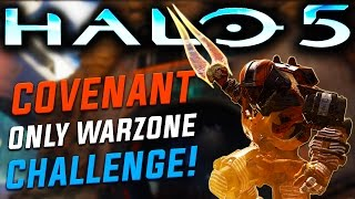 Halo 5 - Covenant Only Warzone Challenge!