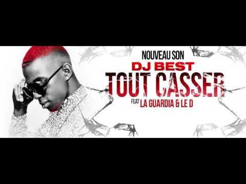 DJ Best - Tout Casser feat La Guardia et Le D