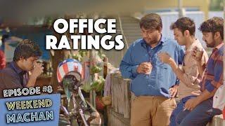 Weekend Machan   EP #8 - Office Ratings   an Ondraga Web Series