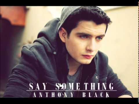 SAY SOMETHING - ANTHONY BLACK (Cover)