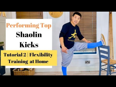 Performing Top  Shaolin Kicks | Ep2 - Leg Flexibility Training At Home