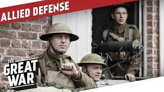 Allied Defense During Spring Offensives 1918 I THE GREAT WAR Special