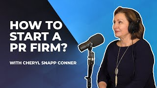 How to Start a PR Firm with Cheryl Snapp Conner (Episode #1)