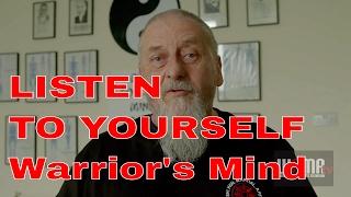 LISTEN TO YOURSELF Warrior's Mind