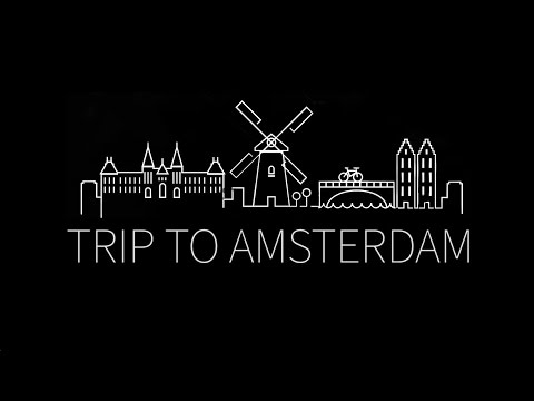 Trip to Amsterdam