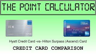 Chase Hyatt Card vs AMEX Hilton Surpass Card Comparison Calculator