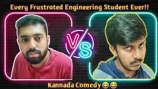 Every Frustrated Engineering Student Ever!! | Kannada Comedy