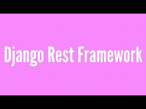 Getting Started With Django REST Framework