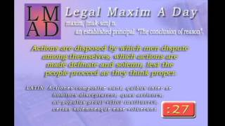 "Legal Maxim A Day - Feb. 26th 2013 - ""Actions are disposed by which men dispute....."""