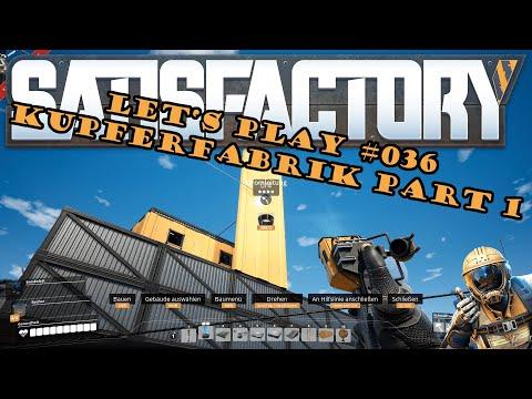 Satisfactory Let's Play #036 - Deutsch - Kupferfabrik Part 1