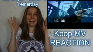 Kpop MV REACTION:MC Sniper   Better Than Yesterday