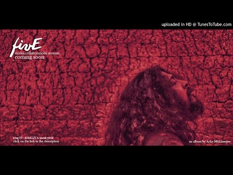 "ARKO MUKHAERJEE - Album - ""FIVE"" - song KAALIYA - preview"