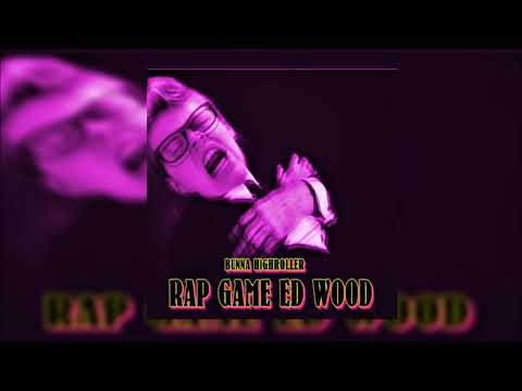LIL BUNNA X RAP GAME ED WOOD