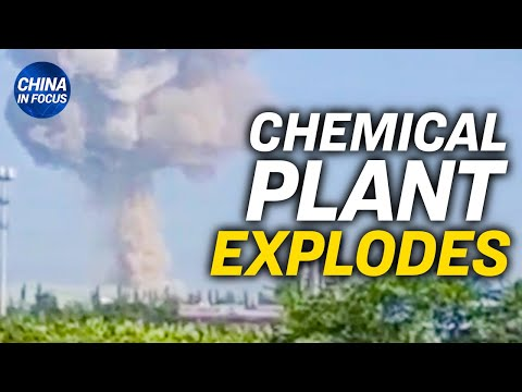 Chinese chemical plant explodes;China's lockdown allegedly forges a tragedy | China in Focus