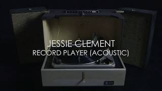 Jessie Clement - Record Player (Official Lyric Video)