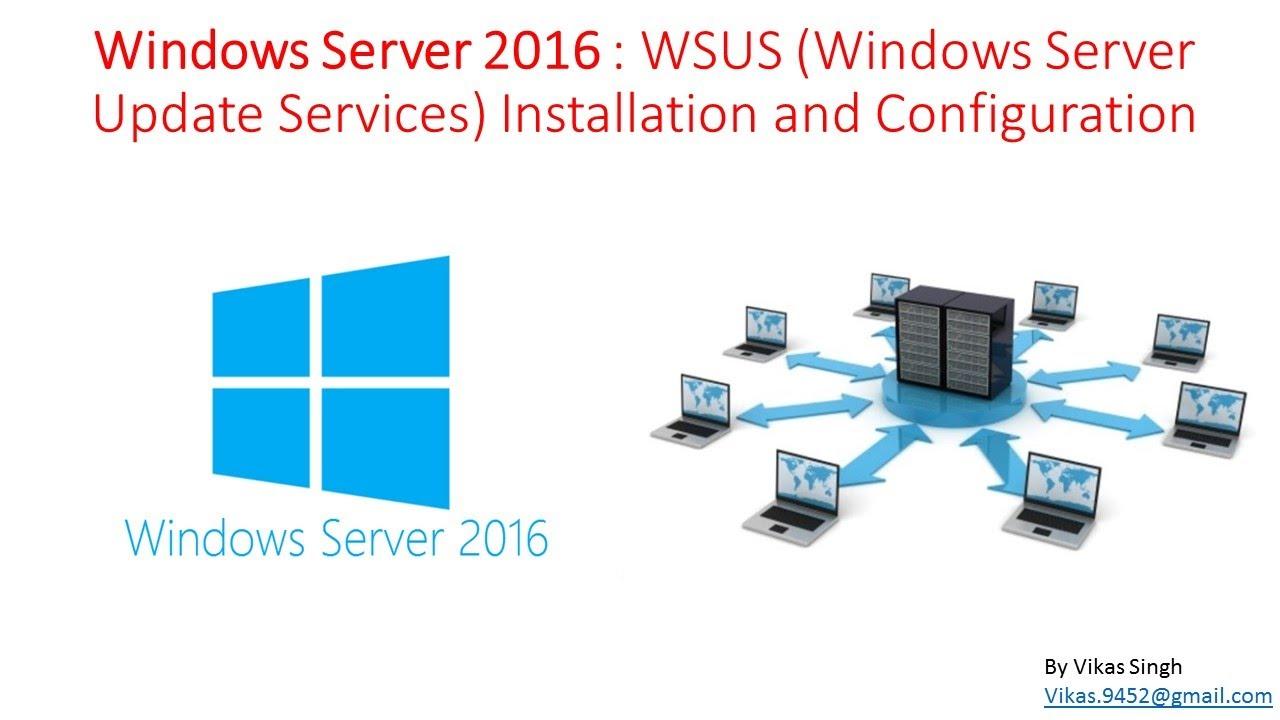 Windows Server 2016 : WSUS Windows Server Update Services Installation and  Configuration