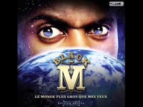 Black M feat Maitre gims / Le monde Plus Gros Que Mes Yeux