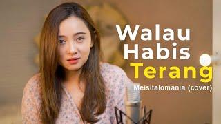 WALAU HABIS TERANG - PETERPAN ( Meisita Lomania Cover & Lirik )