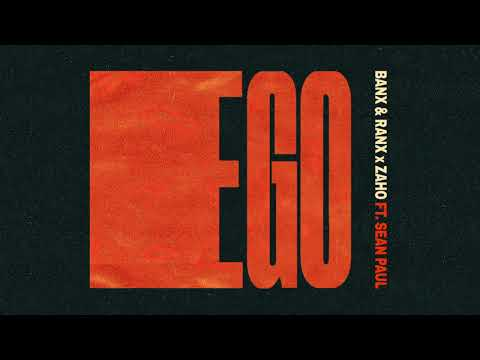 Banx & Ranx x Zaho – Ego (Feat. Sean Paul)
