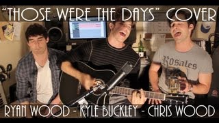 """Those Were The Days"" by Gene Raskin COVER by KYLE BUCKLEY"