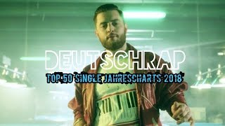 TOP 50 DEUTSCHRAP SINGLE JAHRESCHARTS 2018