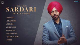 SARDARI : SATBIR AUJLA (Full Album) GK.DIGITAL | Latest Punjabi Songs 2019 | Geet MP3