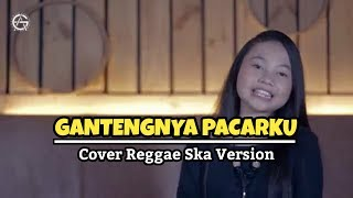 GANTENGNYA PACARKU - COVER REGGAE SKA VERSION - Jovita Aurel