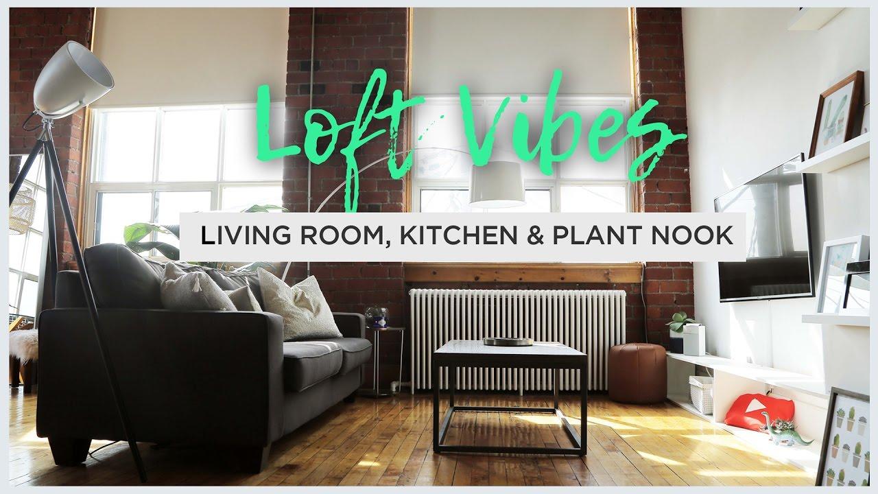 Loft vibes living room kitchen plant nook goals youtube for Living room goals