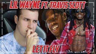 Lil Wayne - Let It Fly Ft. Travis Scott REACTION/REVIEW