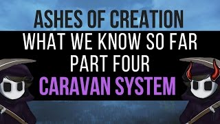 Ashes of Creation - What we know so far - Part 4 : Caravan System