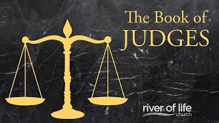 The Book of Judges, Part 12