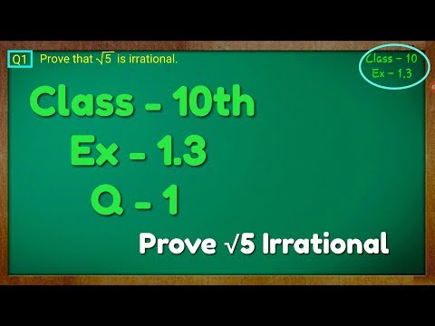 Class - 10th, Ex - 1.3, Q 1 (Real Numbers) NCERT CBSE prove root 5 irrational