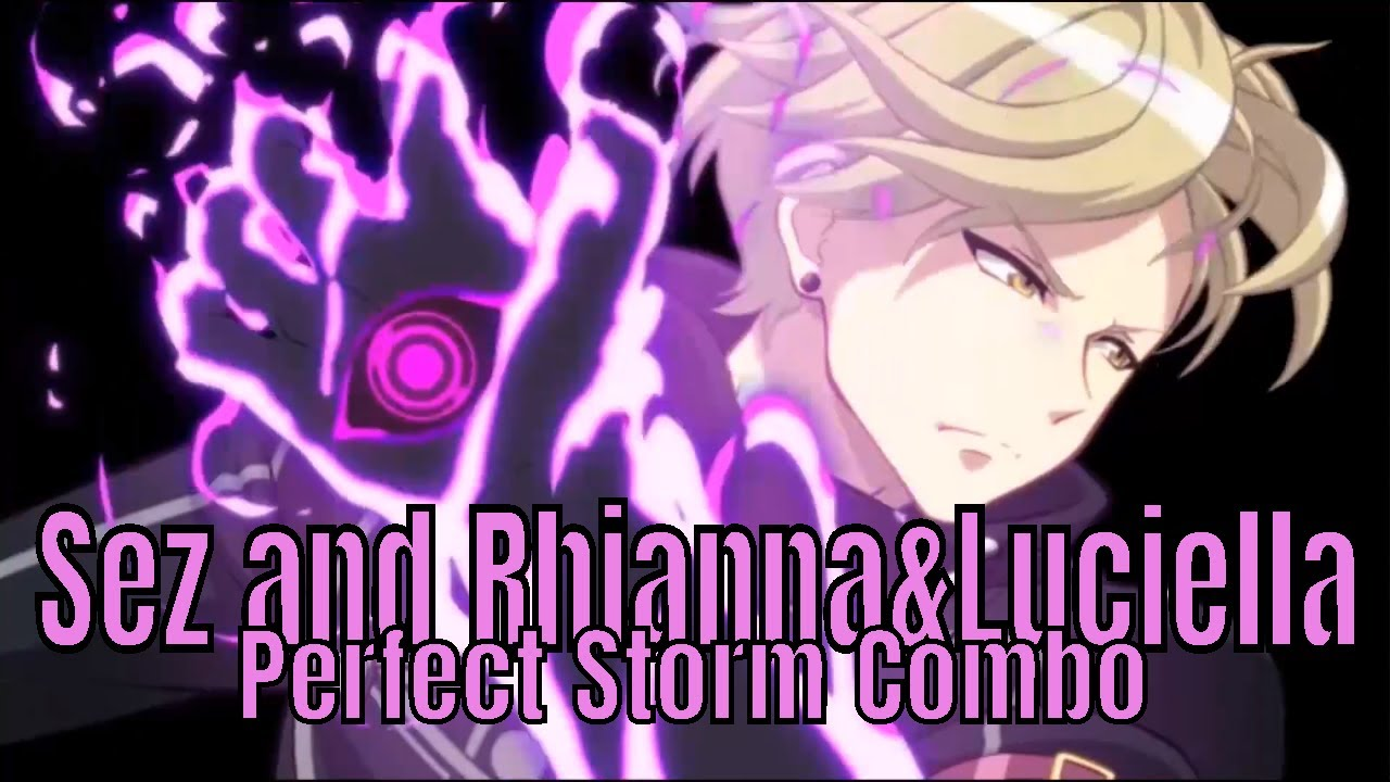 Epic Seven: Sez and Rhianna&Luciella The Perfect Storm