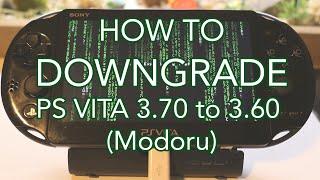 How to Downgrade PS Vita 3.70 to 3.60 Henkaku with Modoru