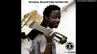 Blick Bassy - Massé (DJ Stylus Sol Power Edit)