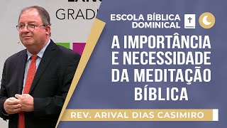 A importância e necessidade da meditação Bíblica I Rev. Arival I Igreja Presbiteriana de Pinheiros