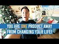 You Are ONE PRODUCT Away From CHANGING YOUR LIFE! (10,000 SUBS LOVE)