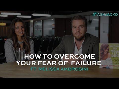 How to Overcome Your Fear of Failure ft. Melissa Ambrosini | #AskJackD 225