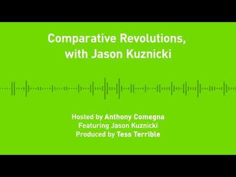Liberty Chronicles, Ep. 27; Comparative Revolutions, with Jason Kuznicki