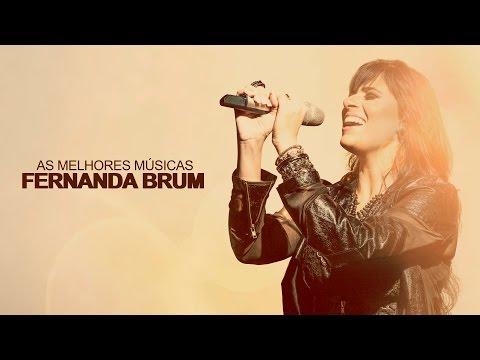 Fernanda Brum - AS MELHORES s mais tocadas ATUALIZADA