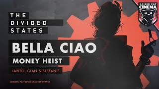 Bella Ciao / Money Heist Song - Lavito, Gian & Stefanie | The Divided States OST