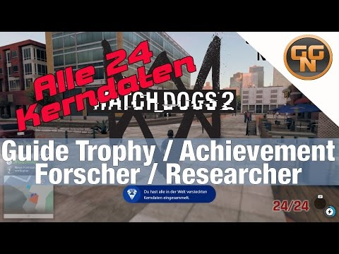 Watch Dogs 2 Guide: Alle Kerndaten Forscher - Forscher Trophy Achievement Erfolg