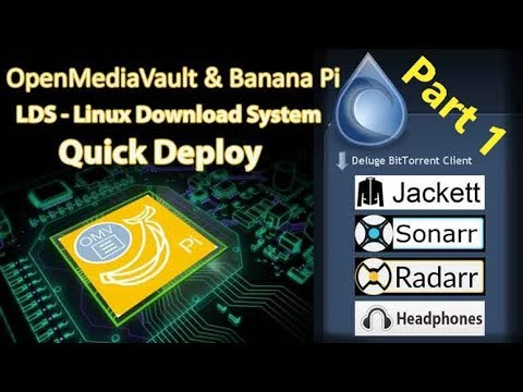 Banana Pi - LDS (Jackett, Sonarr, Raddarr and Deluge) with OMV Part 1