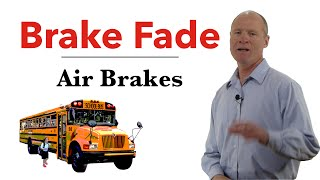 What is Brake Fade to Pass Your CDL Air Brakes Course—Air Brake Smart
